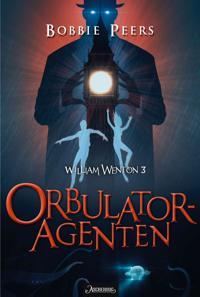 Orbulatoragenten (William Wenton del 3) - Bobbie Peers pdf epub