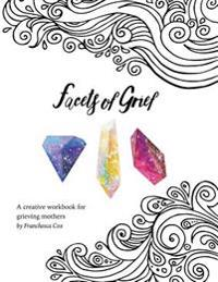 Facets of Grief: A Creative Workbook for Grieving Mothers