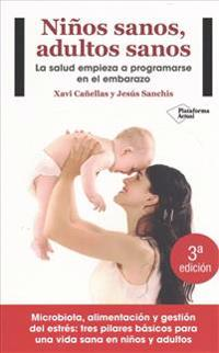 Niños sanos, adultos sanos / Healthy Children, Healthy Adults