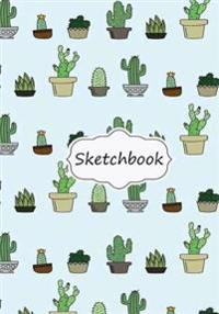 Sketchbook: Cactus: 100+ Pages of 7 X 10 Blank Paper for Drawing, Doodling or Sketching (Sketchbooks)