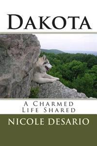 Dakota: A Charmed Life Shared