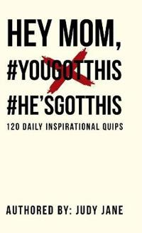 Hey Mom, #you Got This # He's Got This