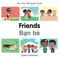 My First Bilingual Book-Friends (English-Vietnamese)