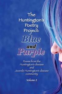 Blue and Purple: Poems from the Huntington's and Juvenile Huntington's Disease Community: Volume 2