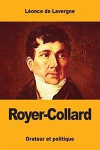 Royer-Collard: Orateur Et Politique