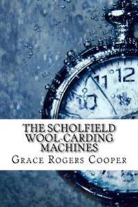 The Scholfield Wool-Carding Machines