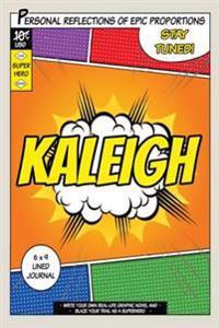 Superhero Kaleigh: A 6 X 9 Lined Journal
