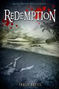 Redemption: Raptis Trilogy: Volume Three
