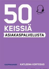 50 keissiä asiakaspalvelusta