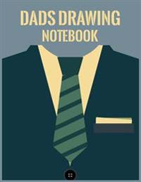 Dads Drawing Notebook: 8.5 X 11, 120 Unlined Blank Pages for Unguided Doodling, Drawing, Sketching & Writing