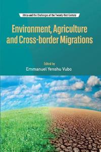 Environment, Agriculture and Cross-Border Migrations