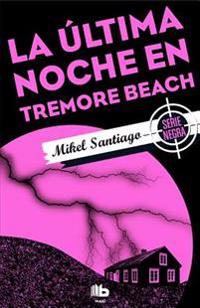 La Ultima Noche En Tremore Beach/ The Last Night at Tremore Beach