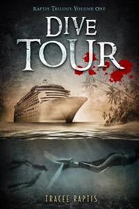Dive Tour: Raptis Trilogy: Volume One