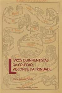 Livros Quinhentistas Da Colecao Visconde Da Trindade
