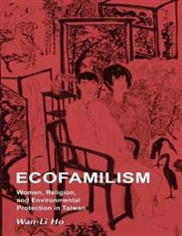 Ecofamilism: Women, Religion, and Environmental Protection In Taiwan