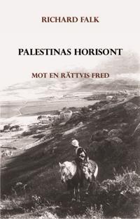 Palestinas horisont - Mot en rättvis fred