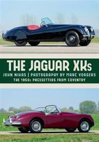 The Jaguar Xks: The 1950s Pacesetters from Coventry