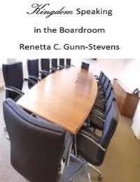 Kingdom Speaking In the Boardroom