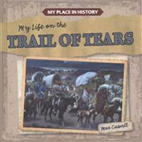 My Life on the Trail of Tears