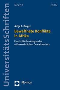 Bewaffnete Konflikte in Afrika: Eine Kritische Analyse Des Volkerrechtlichen Gewaltverbots