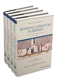 The Encyclopedia of Medieval Literature in Britain, 4 Volume Set