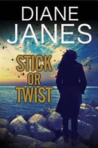 Stick or Twist: A Contemporary Romantic Suspense