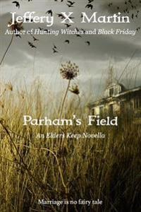 Parham's Field: An Elders Keep Novella