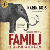 Min europeiska familj : De senaste 54 000 åren