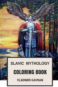 Slavic Mythology Coloring Book: Slavic Paganism, Slavic Languages and Slavic Folklore Inspired Adult Coloring Book