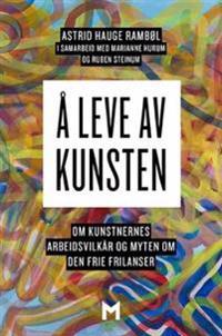 Å leve av kunsten - Astrid Hauge Rambøl | Ridgeroadrun.org