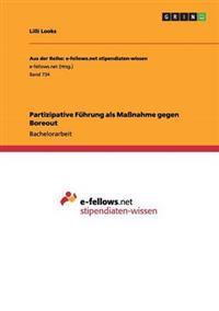 Partizipative Fuhrung ALS Manahme Gegen Boreout