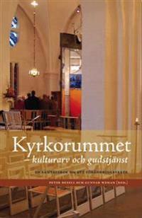 Kyrkorummet : kulturarv och gudstjänst