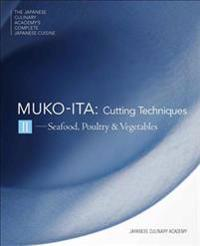 The Japanese Culinary Academy's Complete Introduction To Japanese Cuisine  Mukoita - Japanese Culinary Academy - böcker (9784908325090)     Bokhandel