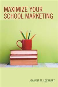 Maximize Your School Marketing