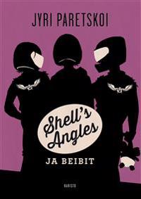 Shell´s Angles ja beibit