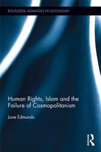 Human Rights, Islam and the Failure of Cosmopolitanism
