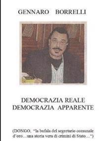 """Democrazia Reale Democrazia Apparente (Dongo """"La Bufala Del Segretario Comunale D'oro...UNA Storia Vera Di Crimini Di Stato..."""")"""