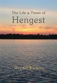 The Life & Times of Hengest