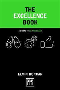 The Excellence Book: 50 Ways to Be Your Best
