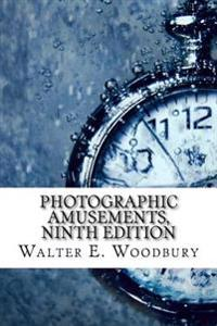 Photographic Amusements, Ninth Edition