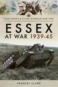 Essex at War 1939-45