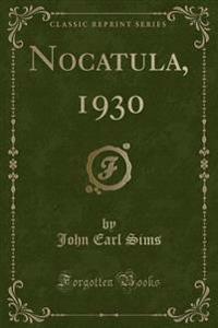 Nocatula, 1930 (Classic Reprint)