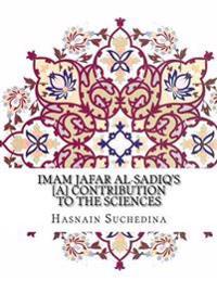 Imam Jafar Al-Sadiq's [A] Contribution to the Sciences