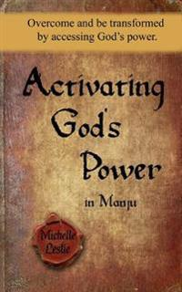 Activating God's Power in Manju (Feminine Version): Overcome and Be Transformed by Accessing God's Power.