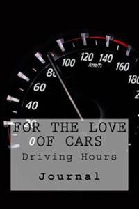 For the Love of Cars: Driving Hours Journal