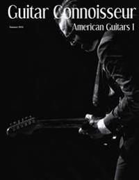 Guitar Connoisseur - American Guitars I - Summer 2016