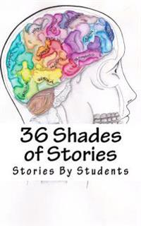 36 Shades of Stories: A Short Story Collection