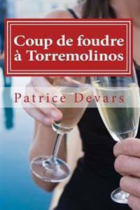 Coup de Foudre a Torremolinos: Recit Romance