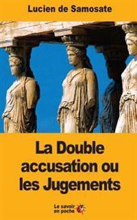 La Double Accusation Ou Les Jugements