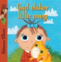 Gud elsker lille meg - Rebecca Elliott | Inprintwriters.org